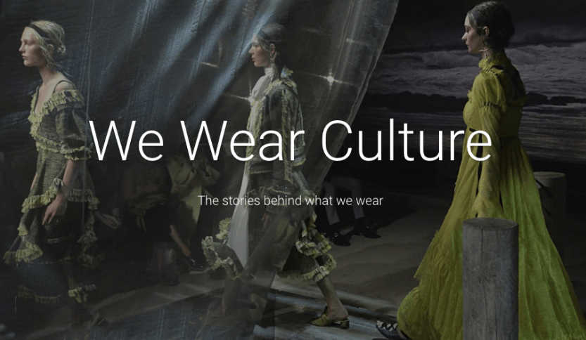 """(Google's """"We Wear Culture"""" project is a stunning, searchable archive of 3,000 years of world fashion — Quartz) """"We Wear Culture"""" is a collaboration between Google and more than 180 museums, schools, fashion institutions, and other organizations from..."""