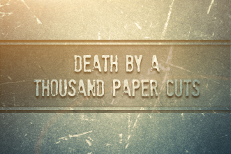 Image result for death by 1000 papercuts