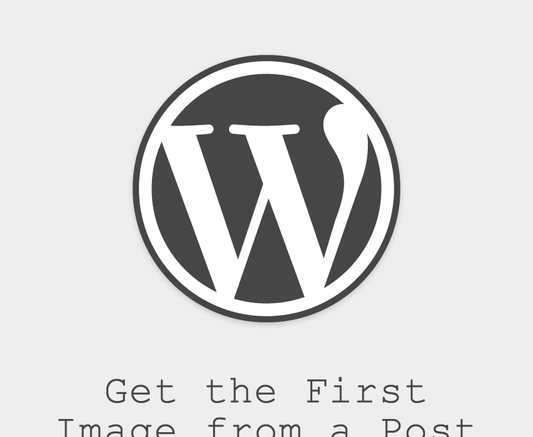How-To Get the First Image from a Post in WordPress