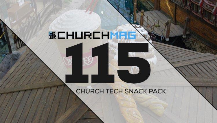 Church Tech Snack Pack #115