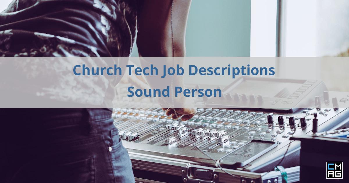 Church Tech Job Descriptions: #3 – The Sound Person