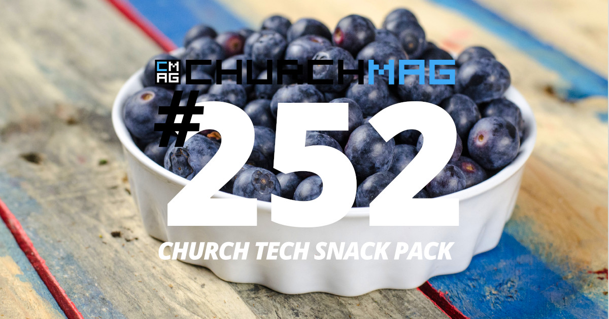 Church Tech Snack Pack #252
