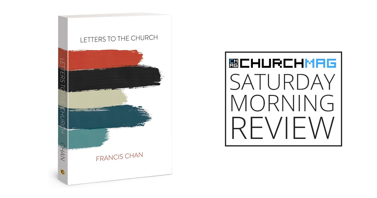 Letters to the Church Francis Chan Book Review
