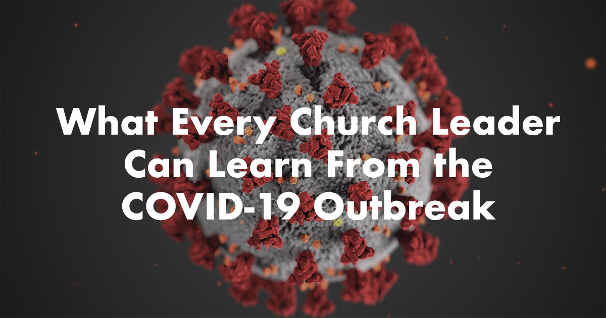 What Every Church Leader Can Learn From the COVID-19 Crisis