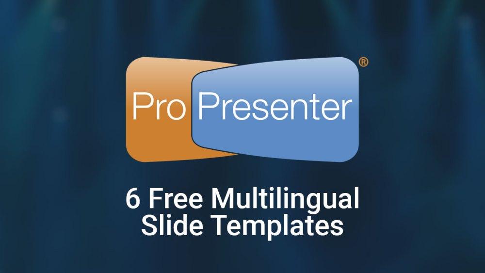 6 Free Multilingual ProPresenter Templates | Church Media Drop
