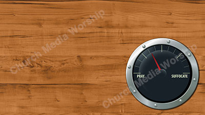 Gauge Master Pray Suffocate Right Christian Worship Background. High quality worship images for use to spread the Gospel and enhance the worship experience.