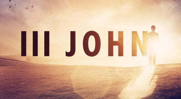 3 John – Who Would We Be Likened To?