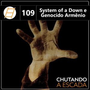 Chute 109 - System of a Down e Genocídio Armênio