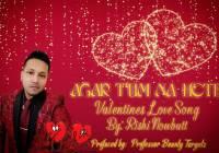 Agar Tum Na Hote by Rishi Nowbutt