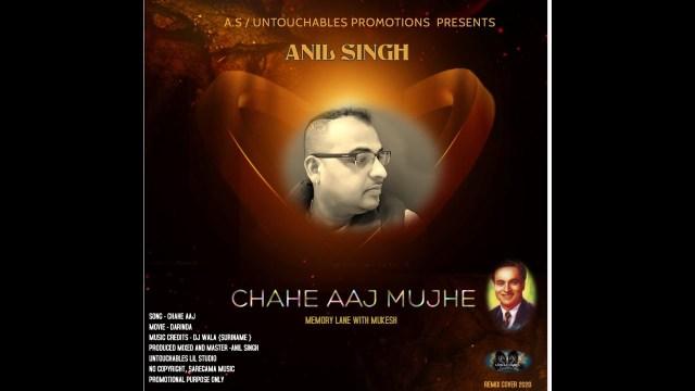 Anil Singh - Chahe Aaj