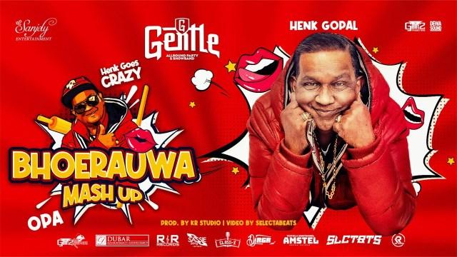 BHOERAUWA (OPA) MASHUP - HENK GOPAL || GENTLE (PROD. KR STUDIO)