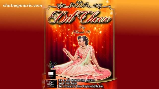 Cherish Ragoonanan - Dil Cheez Kya