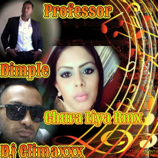 Chura Liya Lean On Me Remix By Climaxxx & Dimple Sahadeo