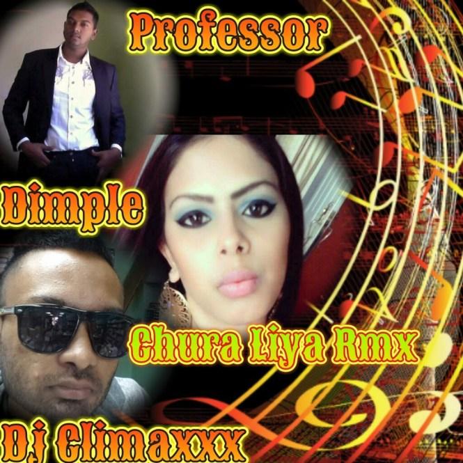 Chura Liya Lean On Me Remix By Climaxxx & Dimple Sahadeo