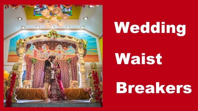 Chutney Wedding Waist Breakers
