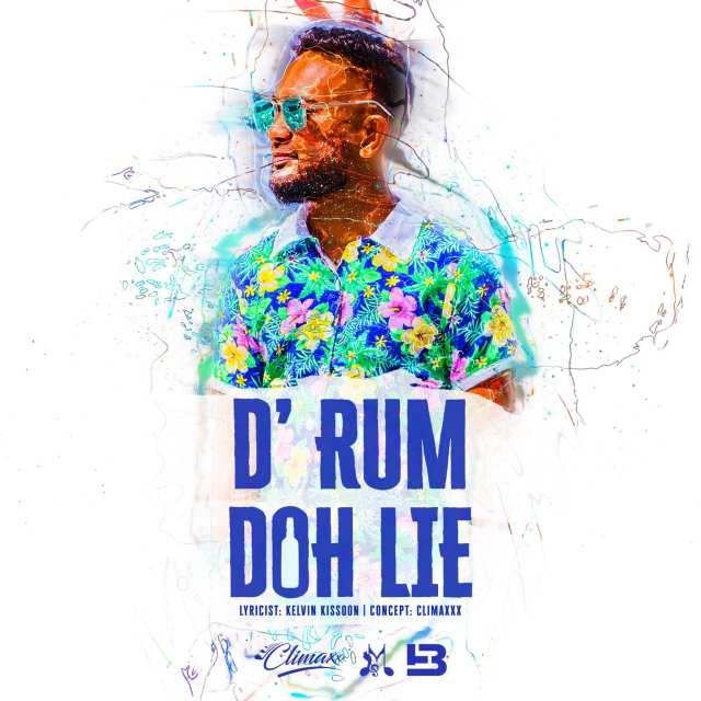 Climaxxx - D Rum Doh Lie