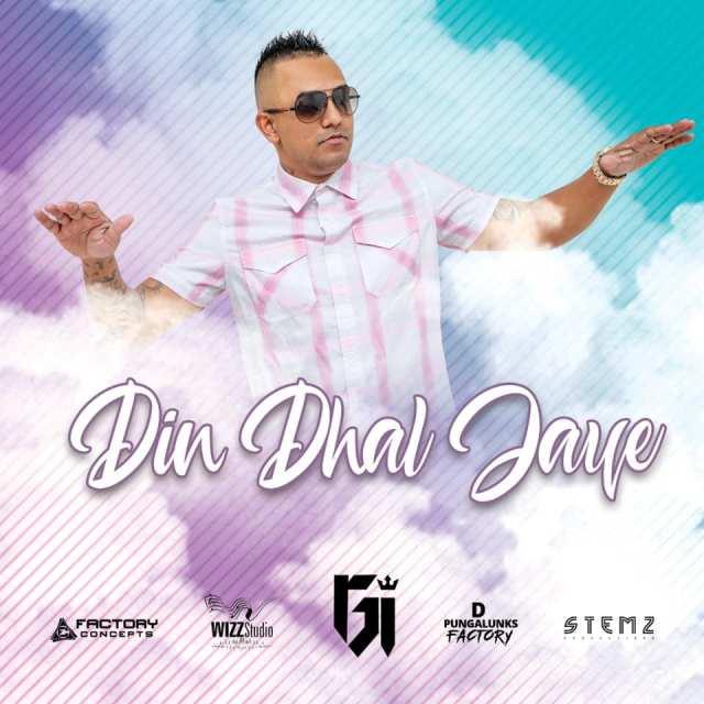 Din Dhal Jaye By Gi
