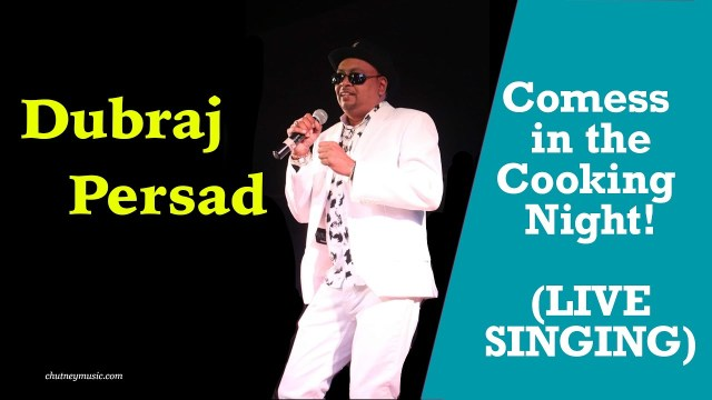 Dubraj Persad Live - Comess in the Cooking Night