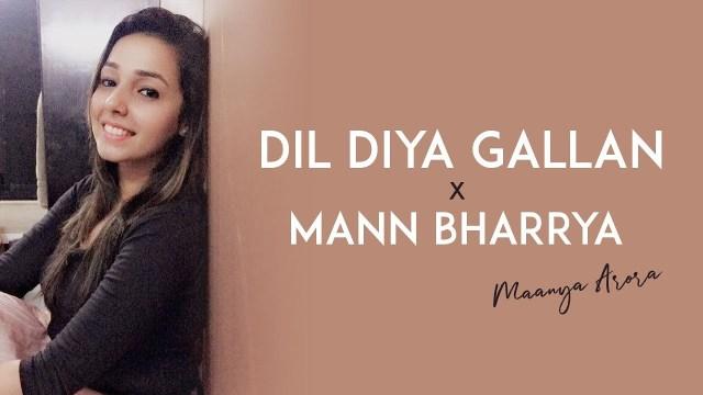 Maanya Arora - Dil Diyan Gallan (Mashup)