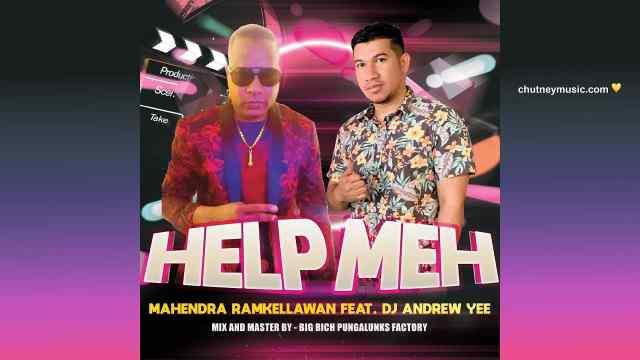 Mahendra Ramkhellawan Ft Dj Andrew Yee Help Meh (2020 Chutney Soca)