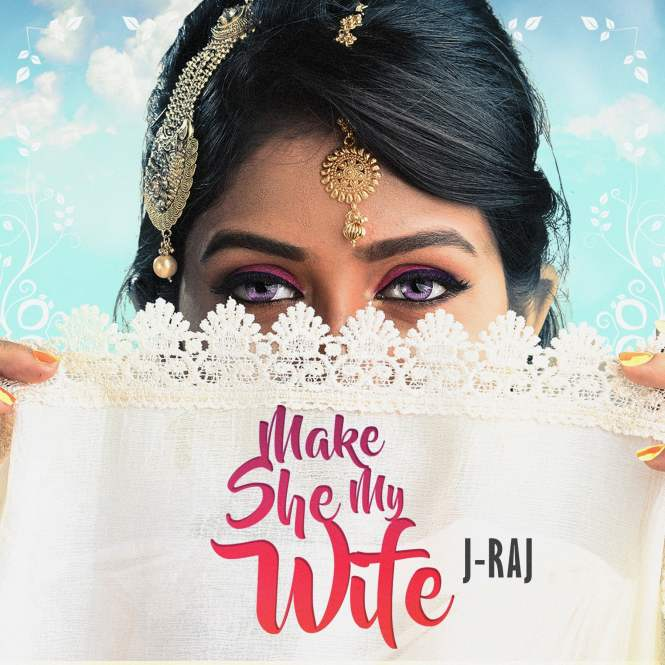 Make she My Wife by J-Raj SinghMake she My Wife by J-Raj Singh