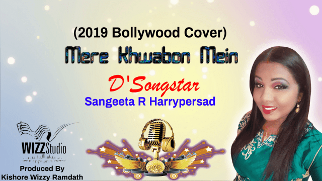 Mere Khwabon Mein By Sangeeta Ramlal Harrypersad 'd' Songstar' (2019 Bollywood Cover)