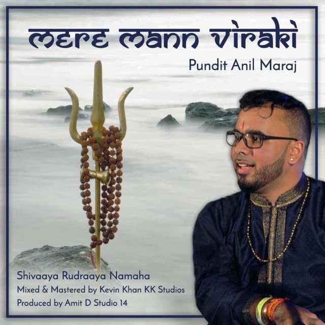 Mere Mann Viraki by Pundit Anil Maraj