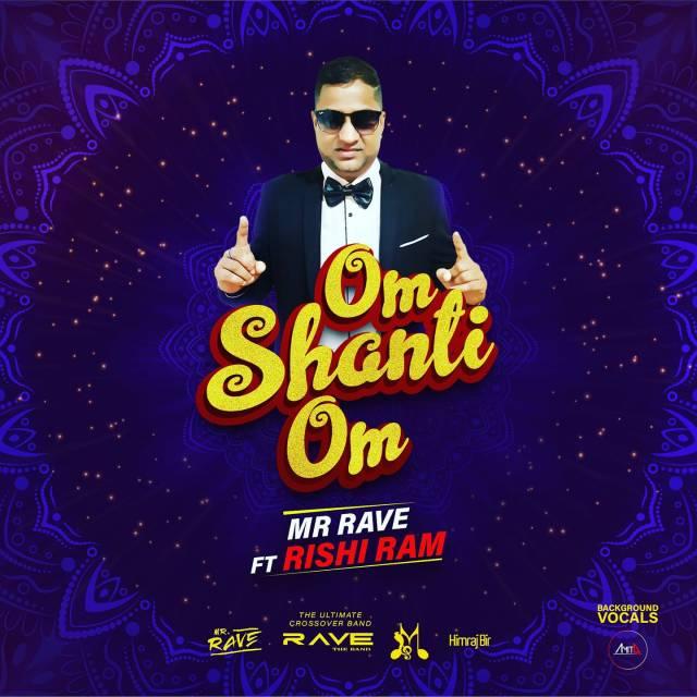 Mr Rave Ft Rishi Ram Om Shanti Om