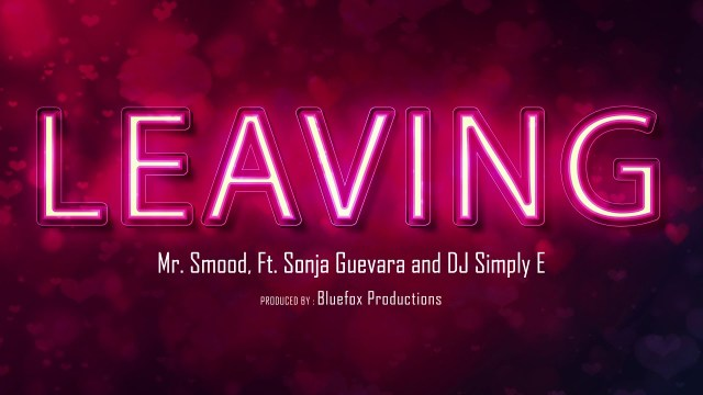Mr. Smood, Sonja Guevara & Simply E - Leaving
