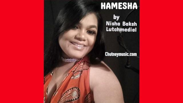 Nisha Baksh Lutchmedial - Hamesha