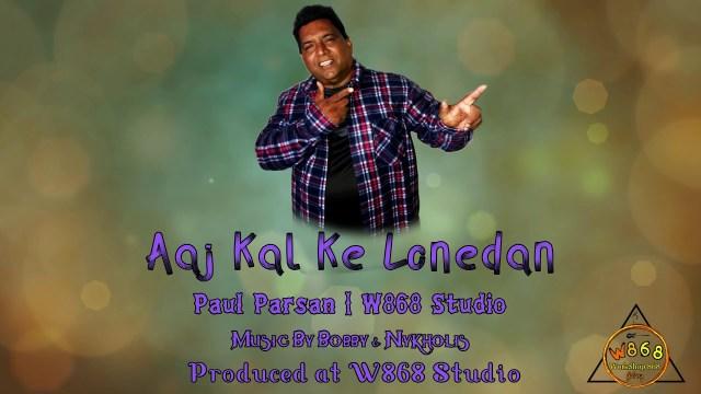 Paul Parsan - Aaj Kal Ke Lonedan