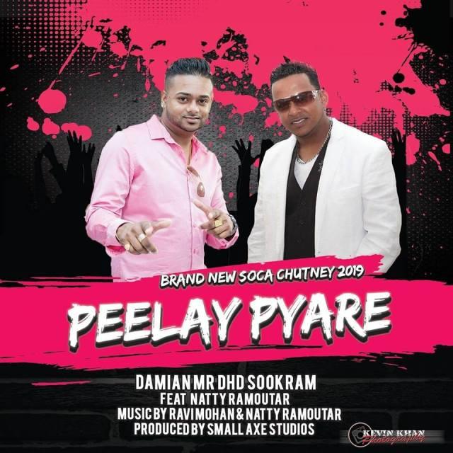 Peelay Pyare By Damian Dhd Sookram & Natty Ramoutar ( 2k19 Soca Chutney)