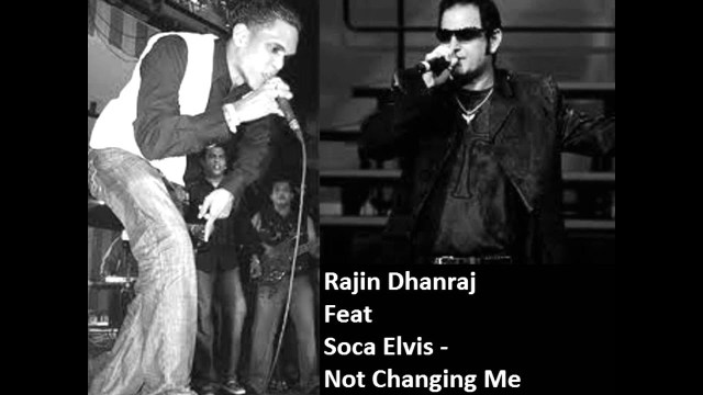 Rajin Dhanraj Ft. Soca Elvis - Not Changing Me
