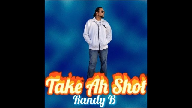 Randy Bhagwandin - Take A Shot