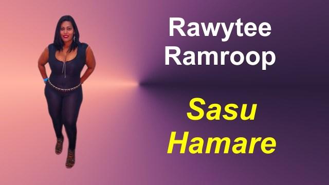 Rawytee Ramroop - Sasu Hamare