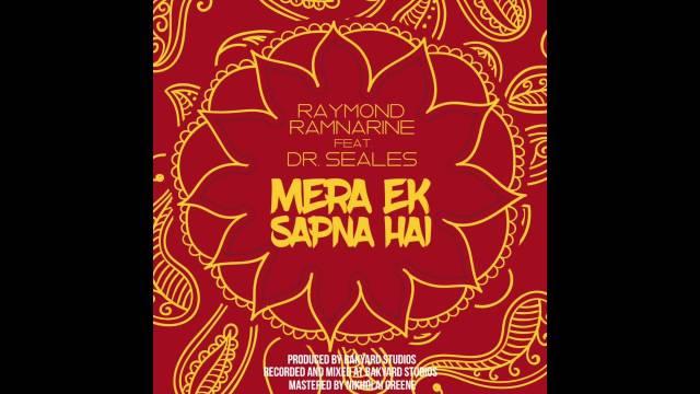Raymond Ramnarine & Dr. Seales - Mera Ek Sapna Hai