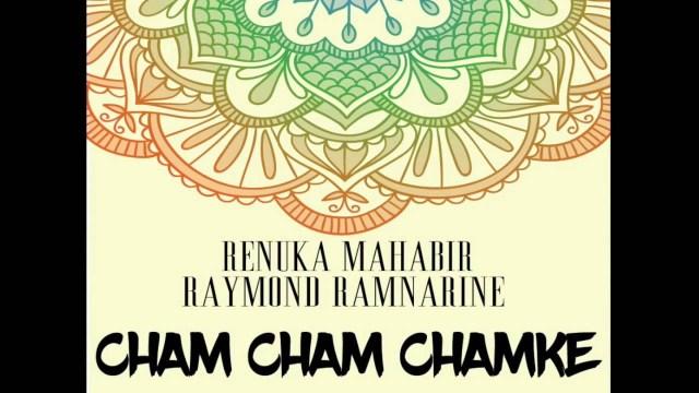 Renuka Mahabir & Raymond Ramnarine - Cham Cham Chamke