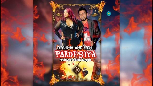 Reshma Ramlal & Jesh - Pardesiya