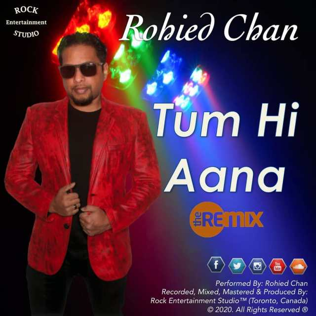 Rohied Chan - Tum Hi Aana (The Remix)