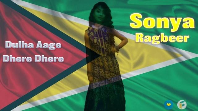 Sonya Ragbeer - Dulha Aage Dhere Dhere