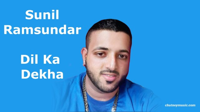 Sunil Ramsundar - Dil Ka Dekha