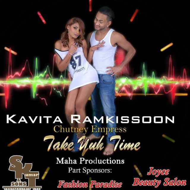 Take Yuh Time By Kavita Ramkissoon (2017 Chutney Soca)