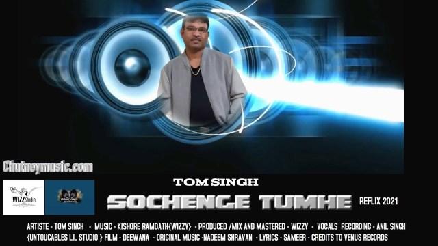 Tom Singh - Sochenge Tumhe