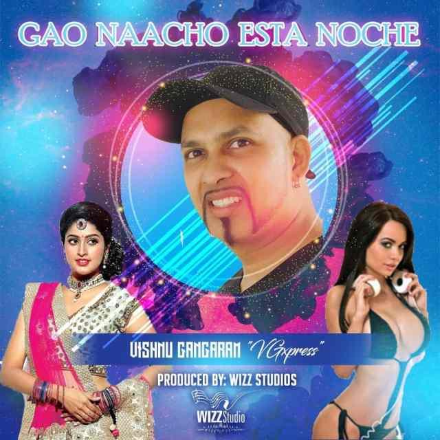 Vishnu Gangaram Gao Naachoo Esta Noche Wizz Studio