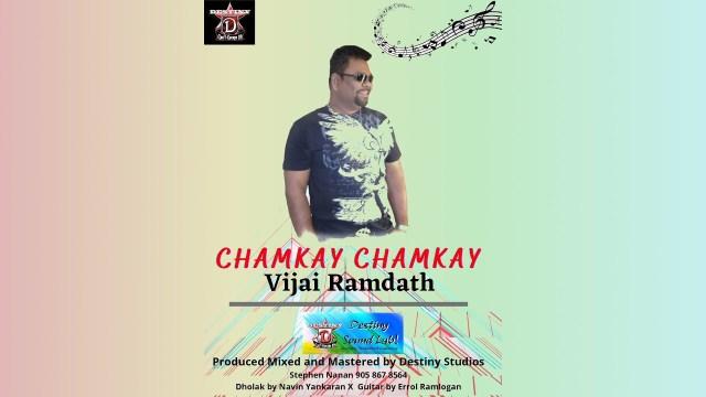 Vijai Ramdath - Chamkay Chamkay