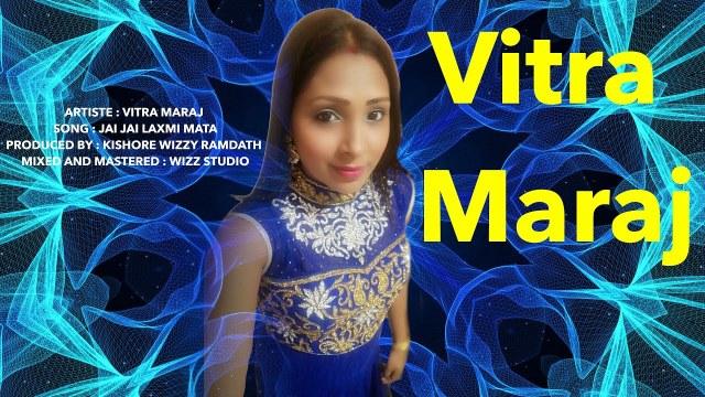 Vitra Maraj - Jai Jai Laxmi Mata