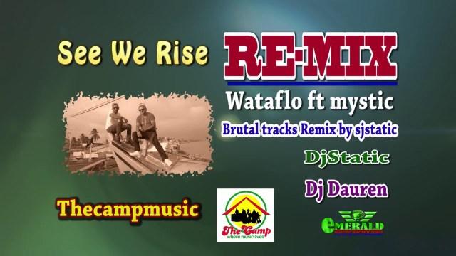 Wata Flo Ft Mystic - See We Rise