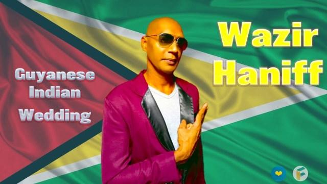 Wazir Haniff - Guyanese Indian Wedding