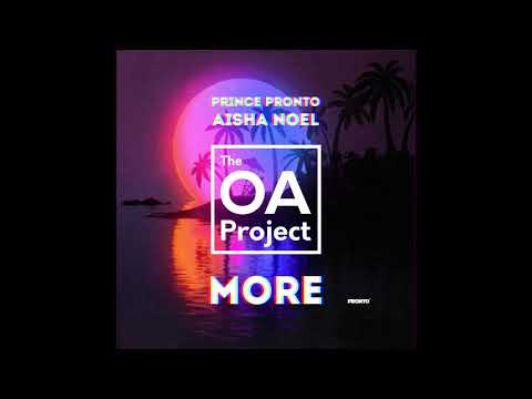Prince Pronto - Aisha Noel | More The OA Project | 2021 Soca