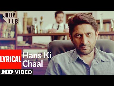 Hans Ki Chaal Full Song (Lyrical) | Jolly LLB | Arshad Warsi, Amrita Rao, Boman Irani